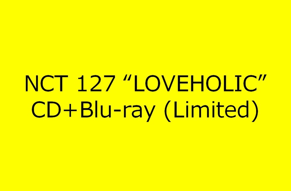 NCT 127 -  Loveholic (Limited) (incl. Blu-Ray, 30pg Booklet + Trading Card) [Import]