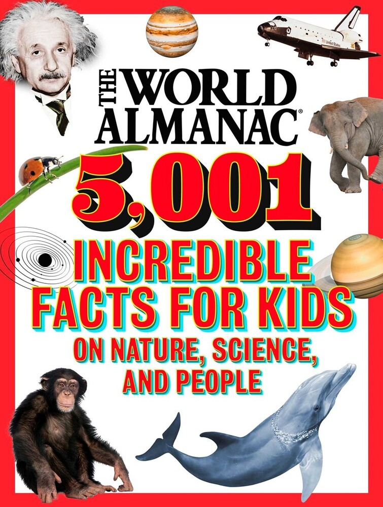 World Almanac Kids - The World Almanac 5,001 Incredible Facts for Kids on Nature, Science,and People
