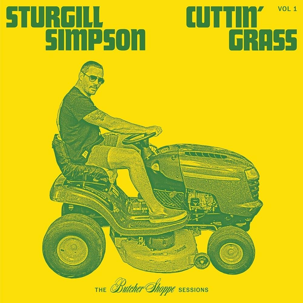 Sturgill Simpson - Cuttin' Grass - Vol. 1 (The Butcher Shoppe Sessions)