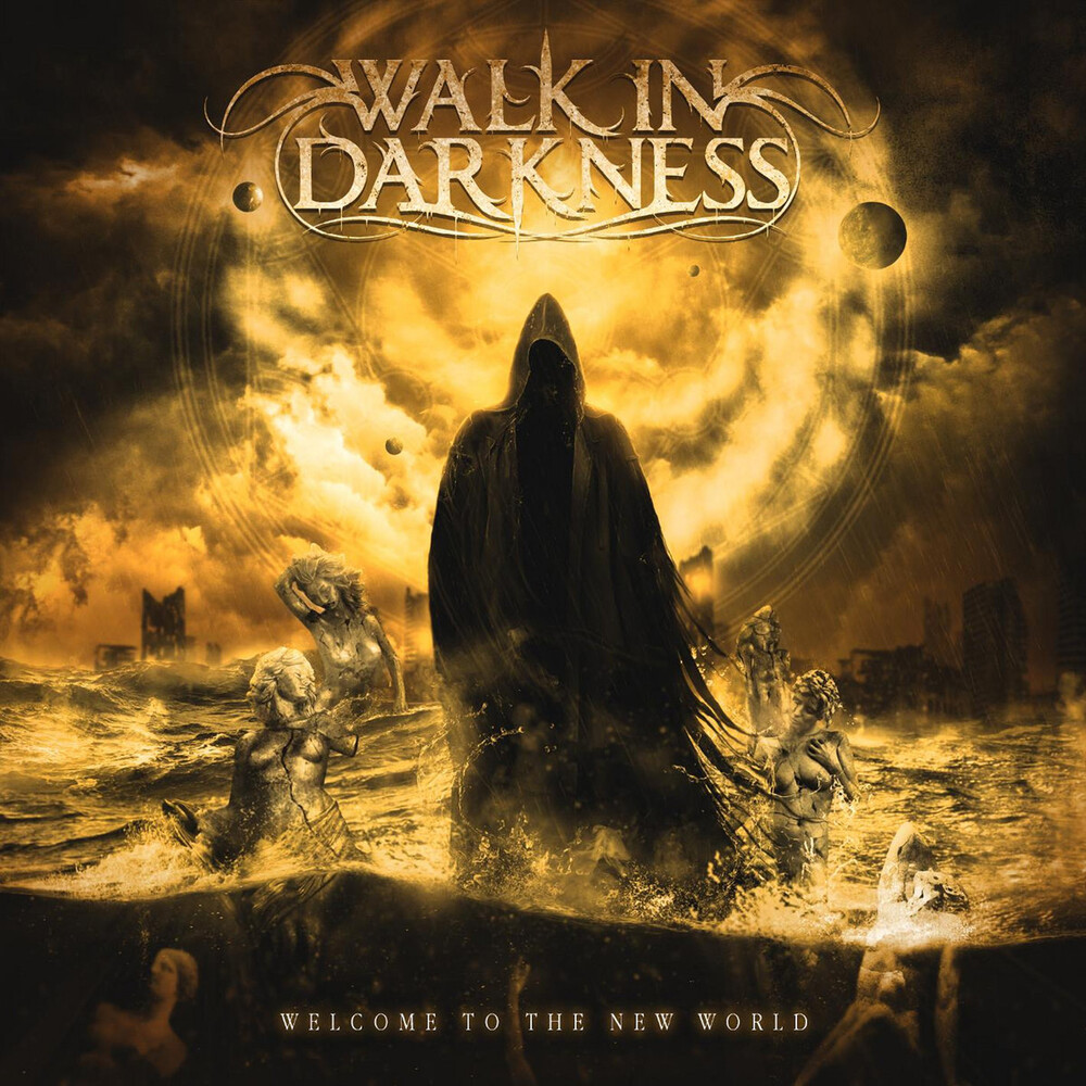 Walk in Darkness - Welcome To The New World [Reissue]