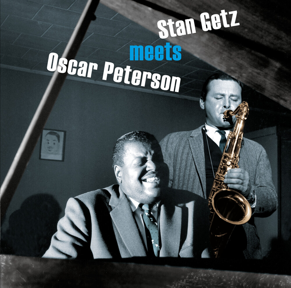 Stan Getz / Peters,Oscar - Stan Getz Meets Oscar Peterson [Includes Bonus Tracks]