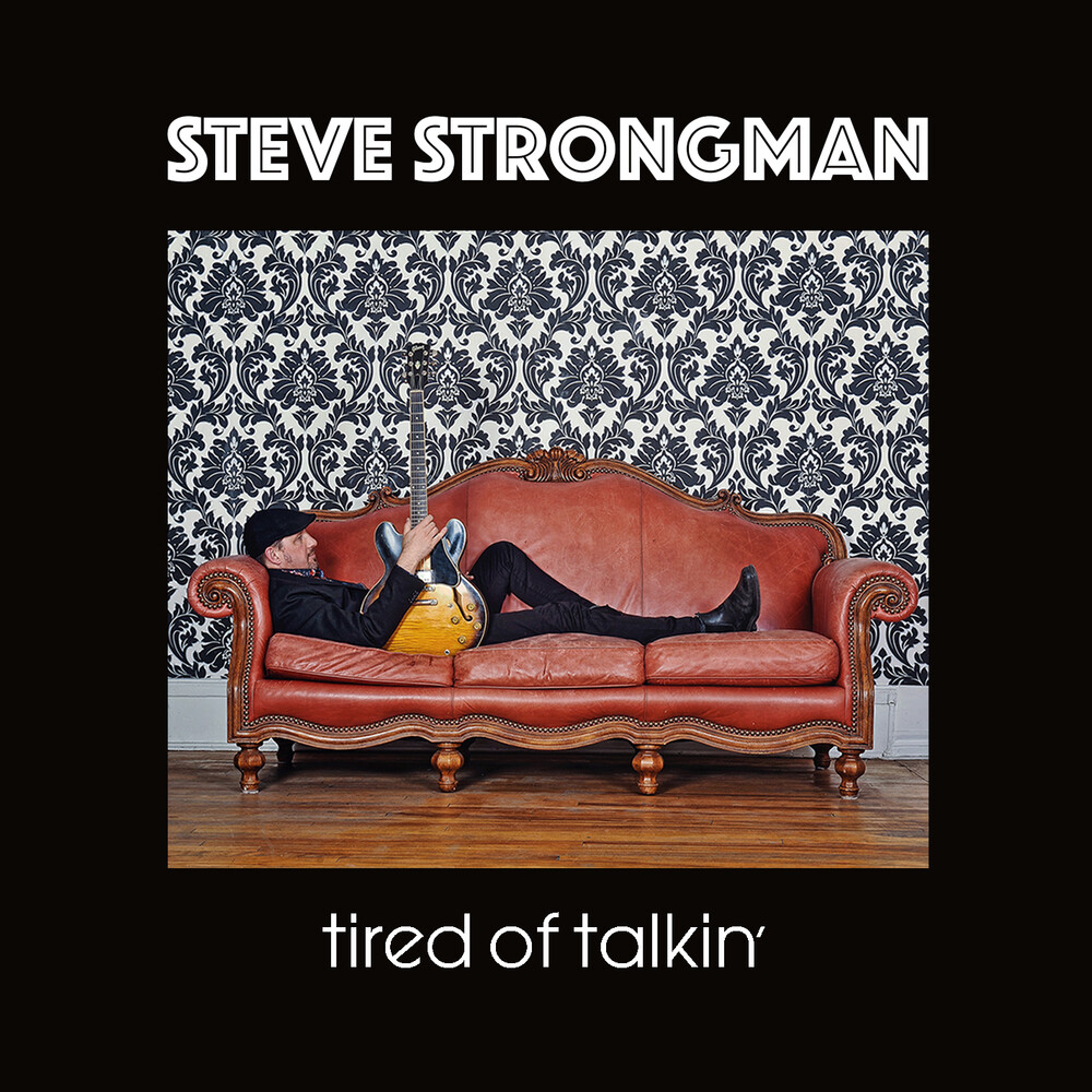 Steve Strongman - Tired Of Talkin'