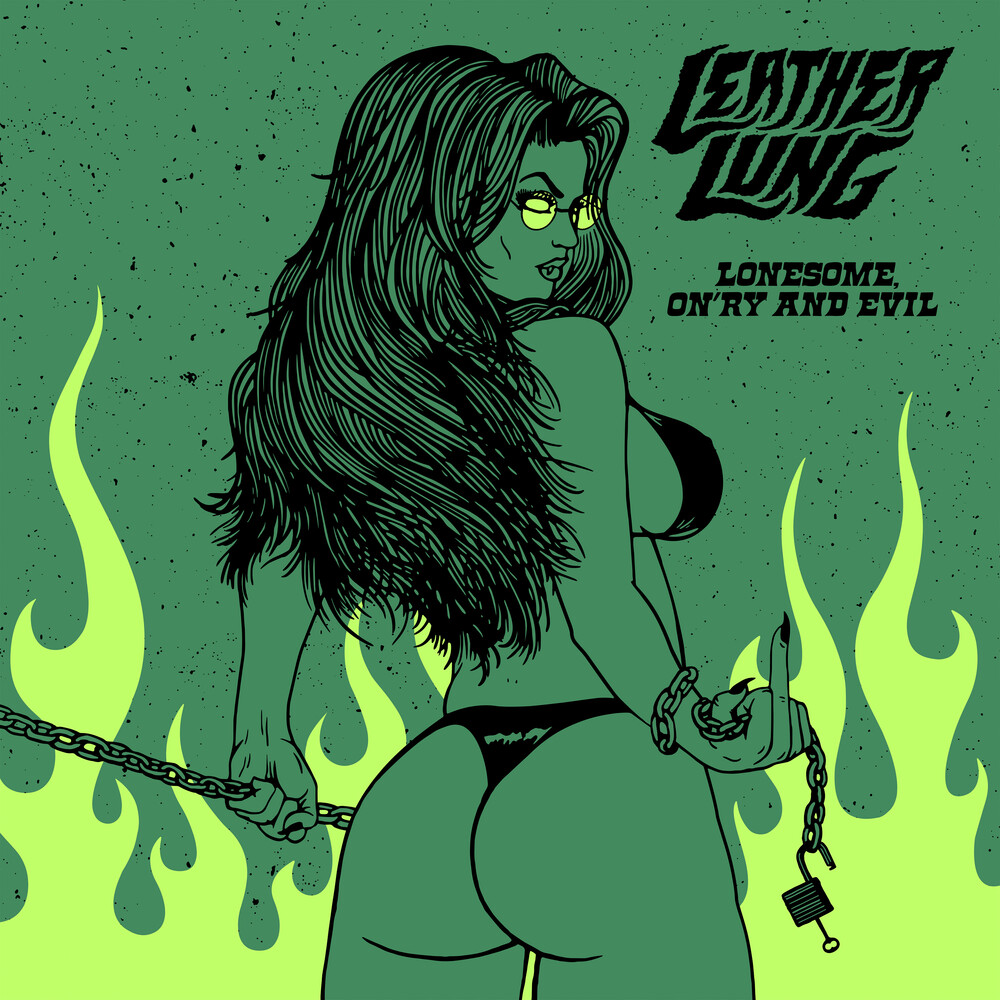 Leather Lung - Lonesome, On'ry And Evil (Neon Green Vinyl)