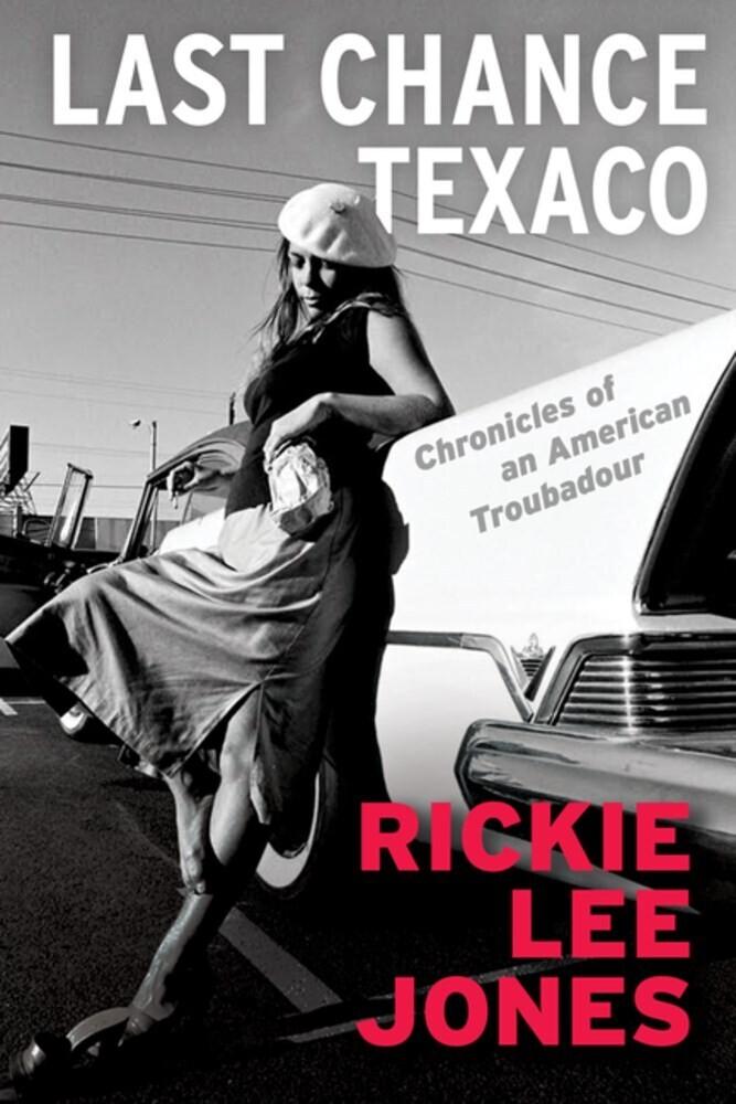 Rickie Jones  Lee - Last Chance Texaco: Chronicles of an American Troubadour