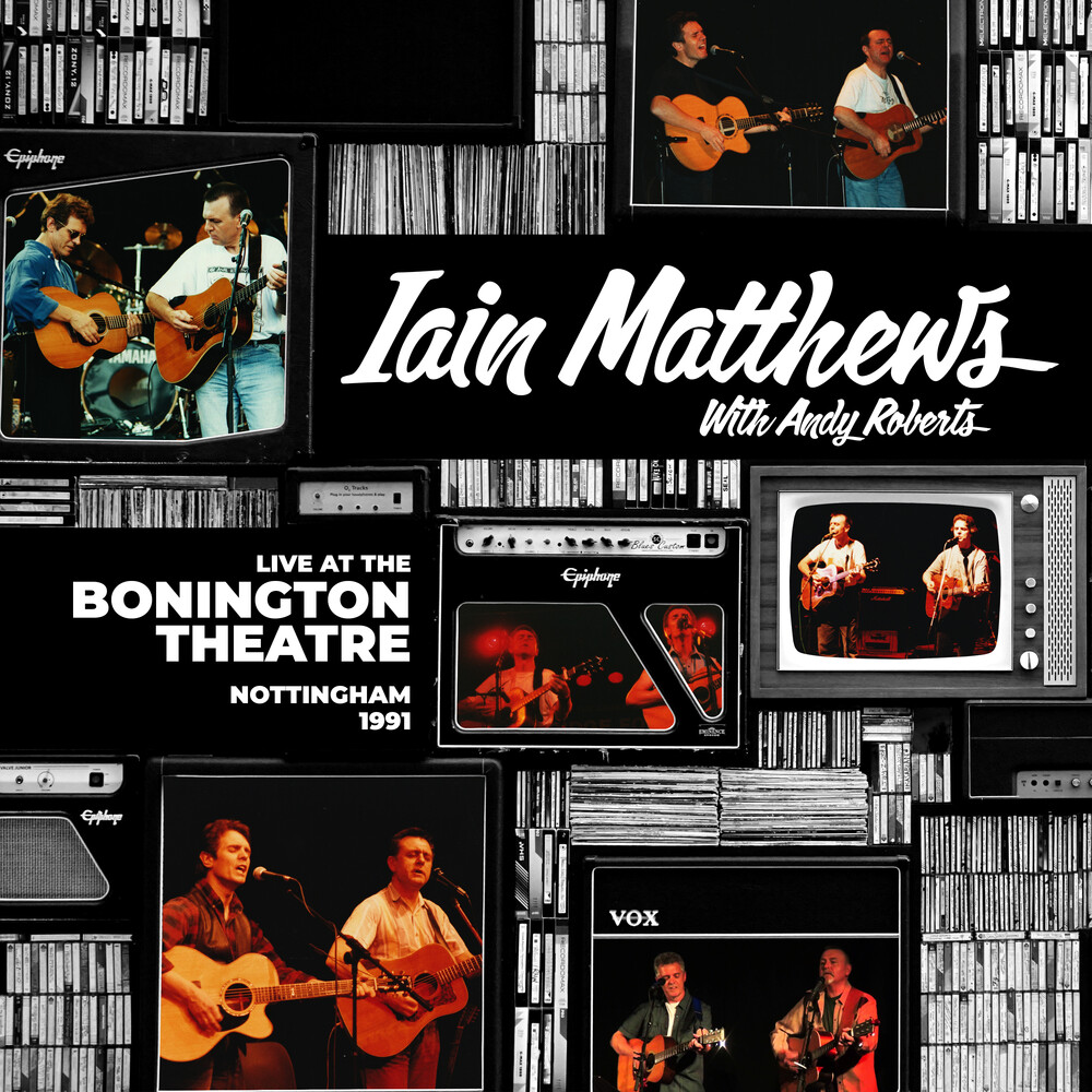 Ian Matthews  / Roberts,Andy - Live At The Bonington Theatre: Nottingham 1991