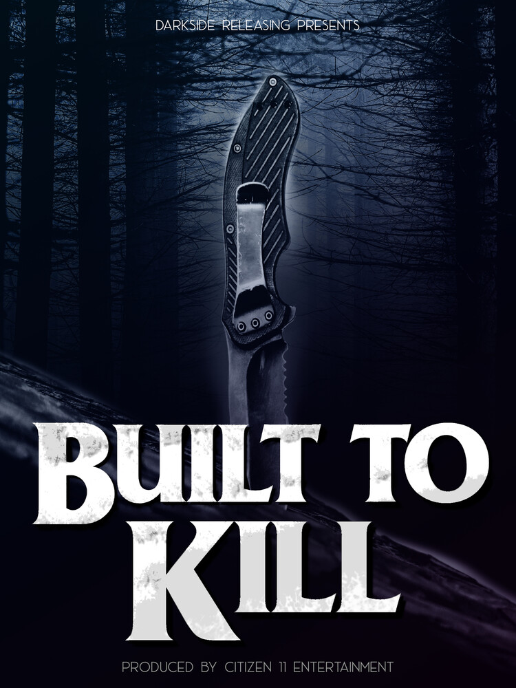 - Built To Kill