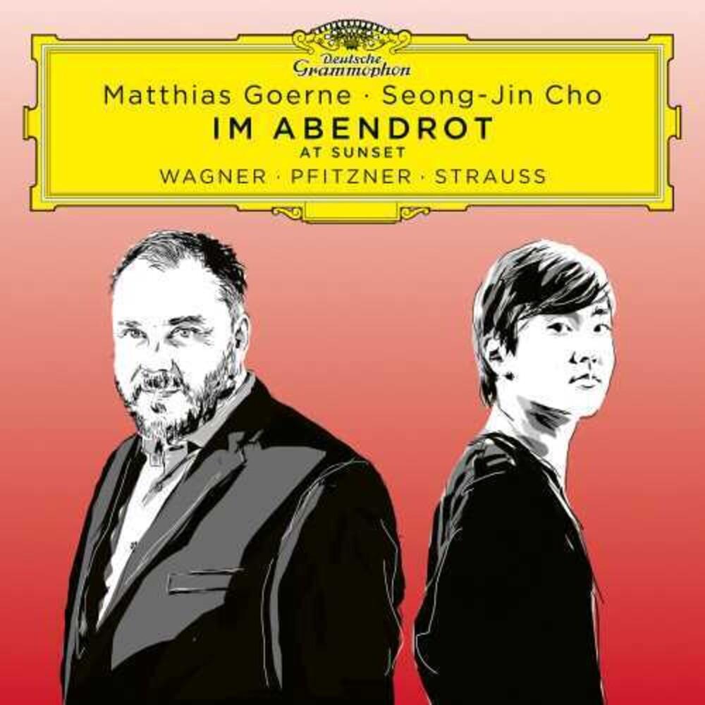 Matthias Goerne/Seong-Jin Cho - Im Abendrot (At Sunset) - Wagner, Pfitzner, Strauss