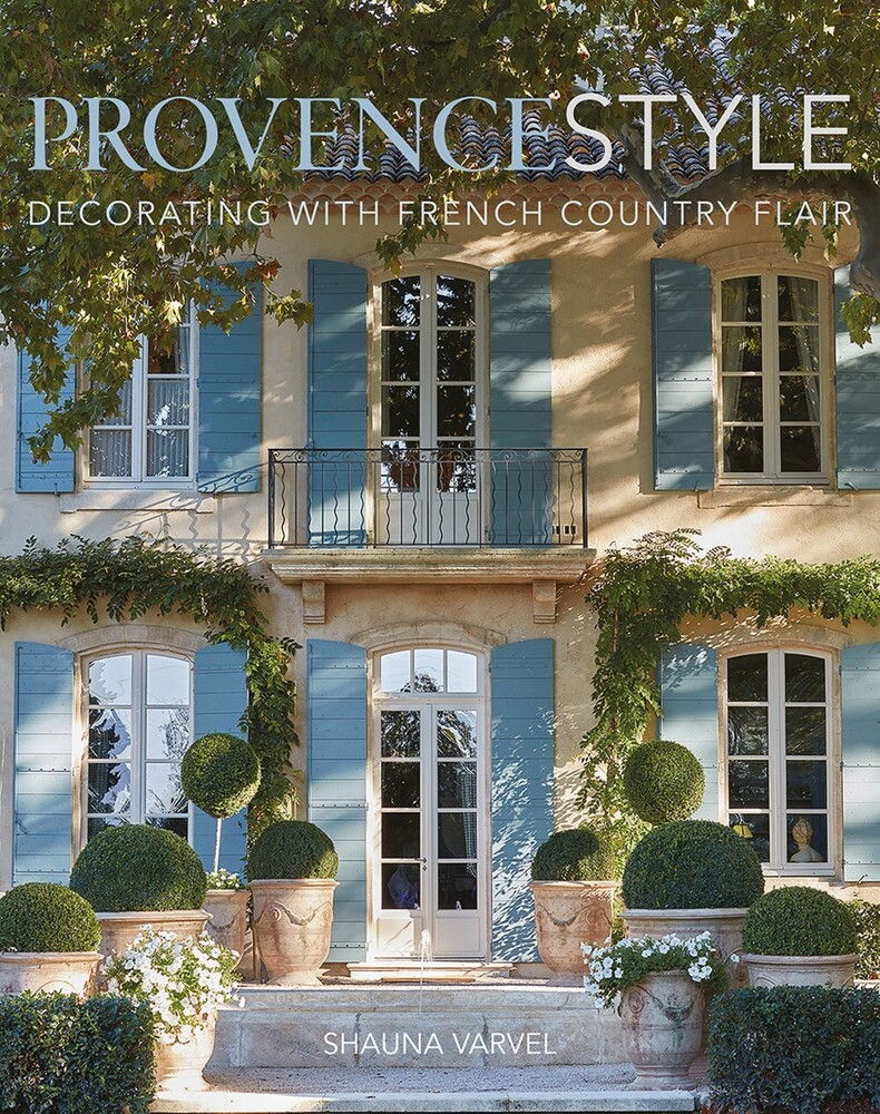 - Provence Style: Decorating with French Country Flair