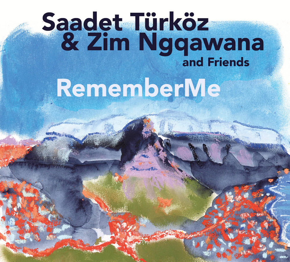 Turkoz, Saadet / Ngqawana, Zim & Friends - Rememberme