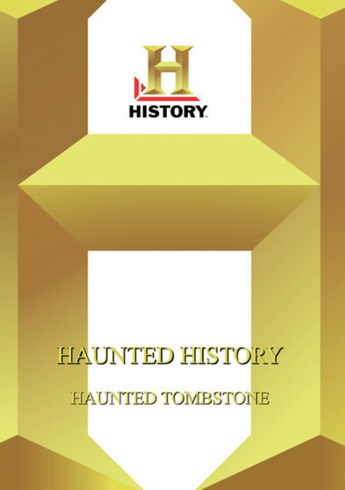 History - Haunted History: Haunted Tombstone - History - Haunted History: Haunted Tombstone
