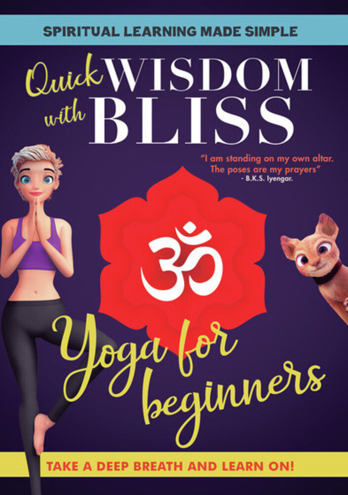 Quick Wisdom with Bliss: Yoga for Beginners - Quick Wisdom With Bliss: Yoga For Beginners