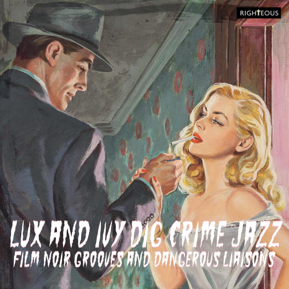 Lux & Ivy Dig Crime Jazz: Film Noir Grooves / Var - Lux & Ivy Dig Crime Jazz: Film Noir Grooves / Var