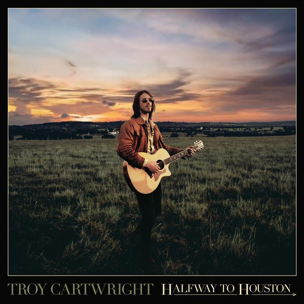 Cartwright, Troy - Halfway To Houston
