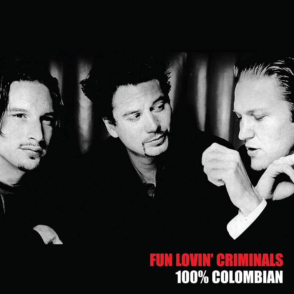 Fun Lovin' Criminals - 100% Columbian [Limited Edition] (Uk)