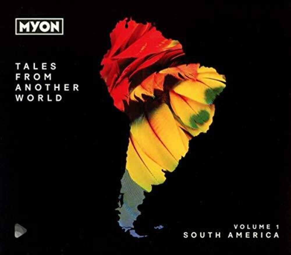Myon - Tales From Another World: Volume 1 South America