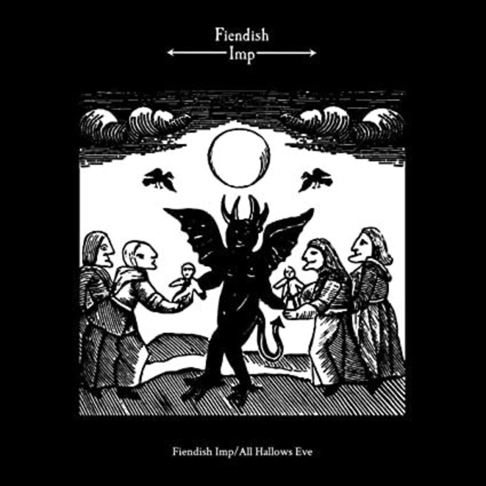 Fiendish Imp - Fiendish Imp / All Hallows Eve