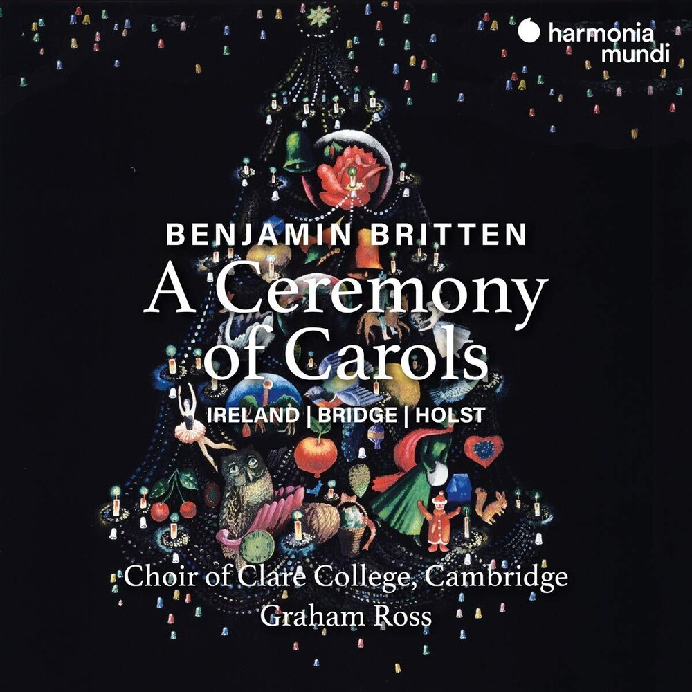 Choir Of Clare College Cambridge - Britten: Ceremony Of Carols