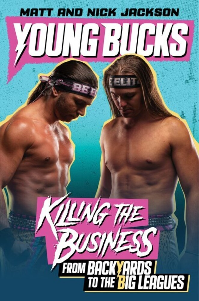 - Young Bucks: Killing the Business from Backyards to the Big Leagues