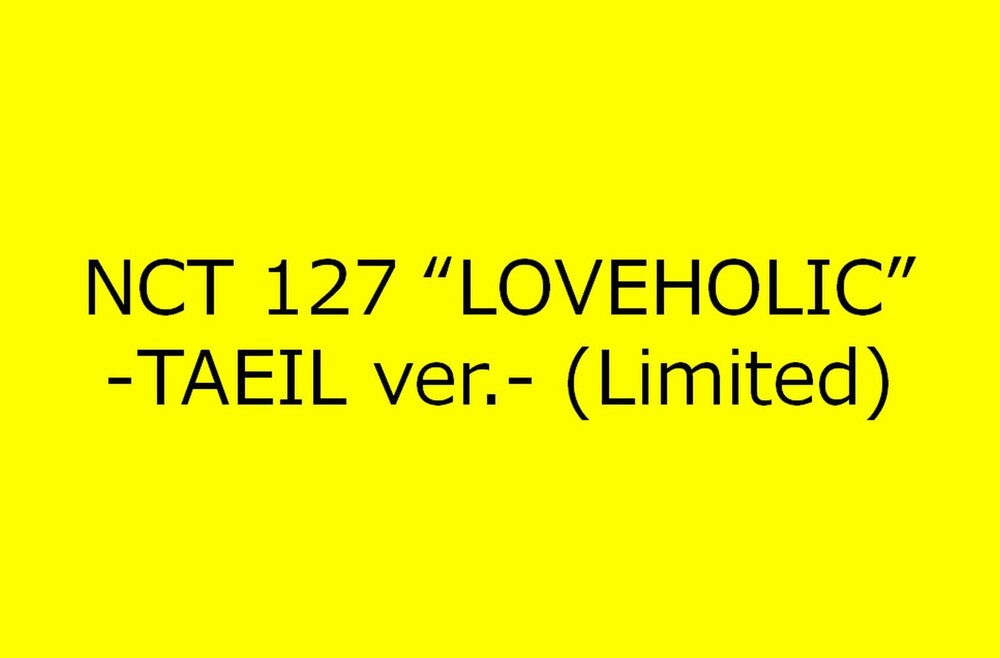 NCT 127 - Loveholic (Taeil Version) [Import]