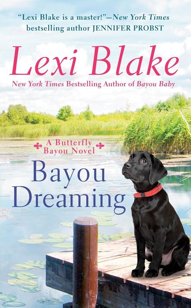 Blake, Lexi - Bayou Dreaming: A Butterfly Bayou Noveel