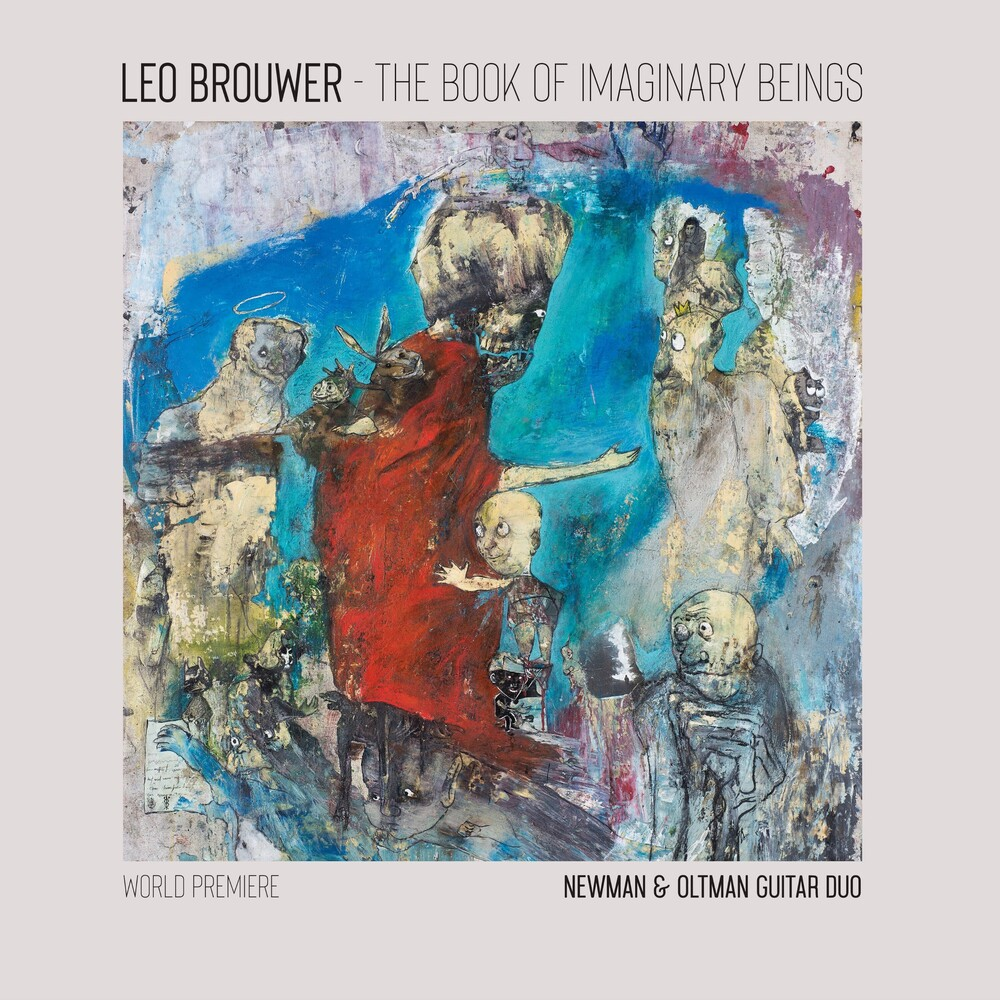 Newman & Oltman Guitar Duo - The Book of Imaginary Beings: The Music of Leo Brouwer for Two Guitars