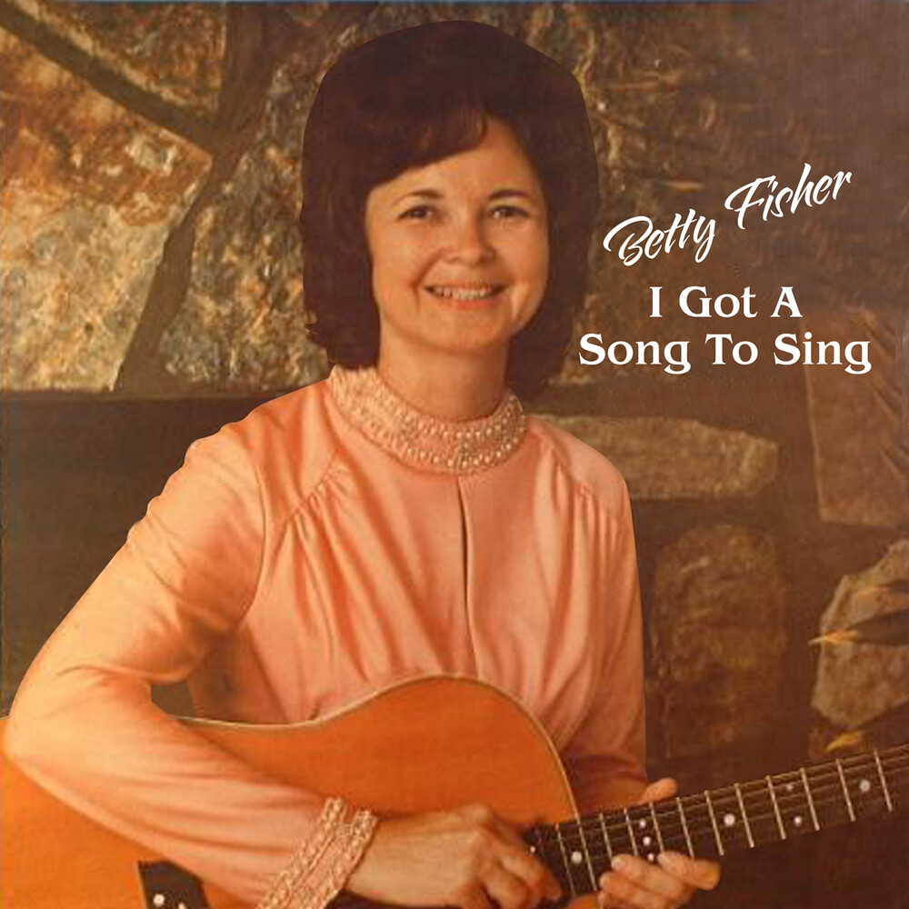 Betty Fisher - I Got a Song to Sing