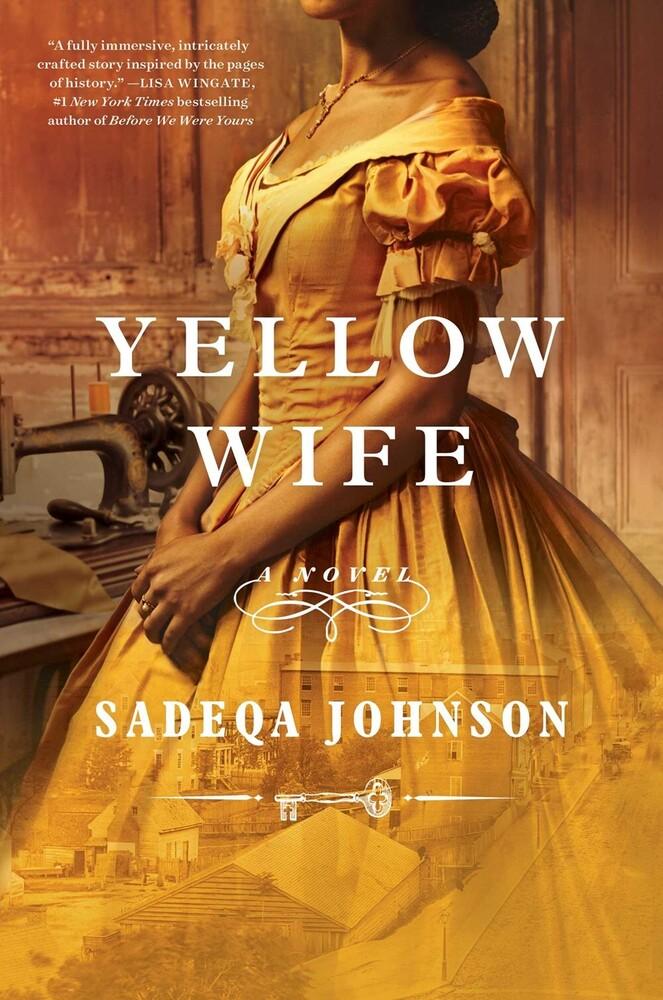 Johnson, Sadeqa - The Yellow Wife: A Novel