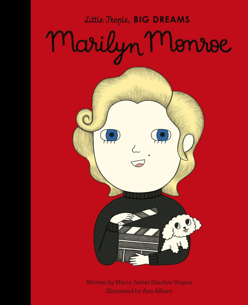 Vegara, Maria Isabel Sanchez - Marilyn Monroe: Little People, Big Dreams