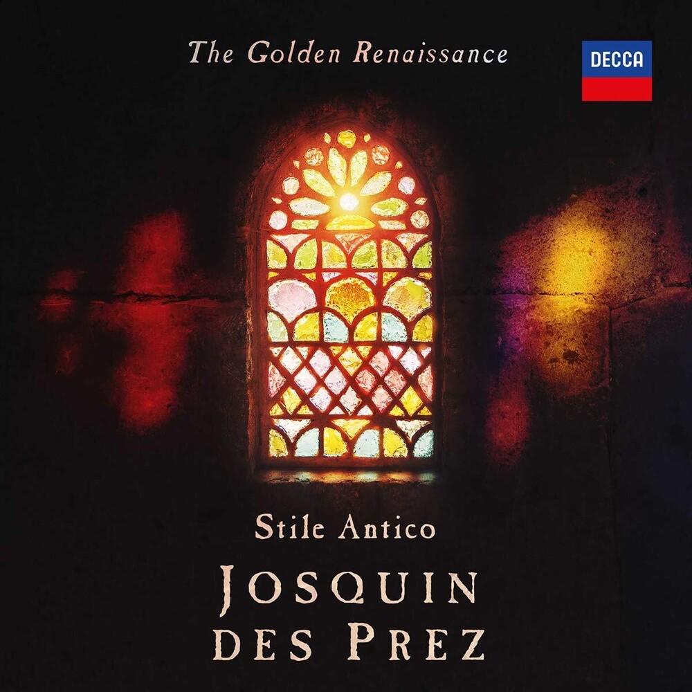 Stile Antico - Golden Renaissance: Josquin Des Prez