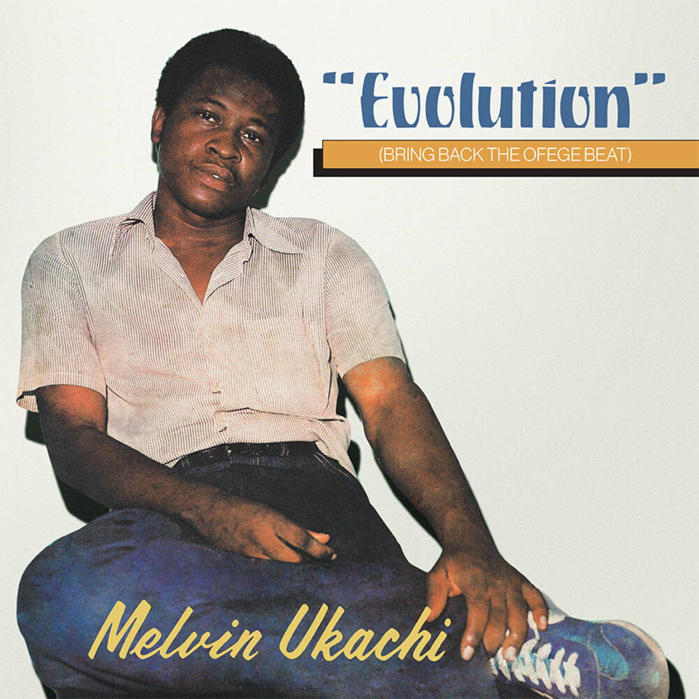 Melvin Ukachi - Evolution - Bring Back The Ofege Beat (Clear)