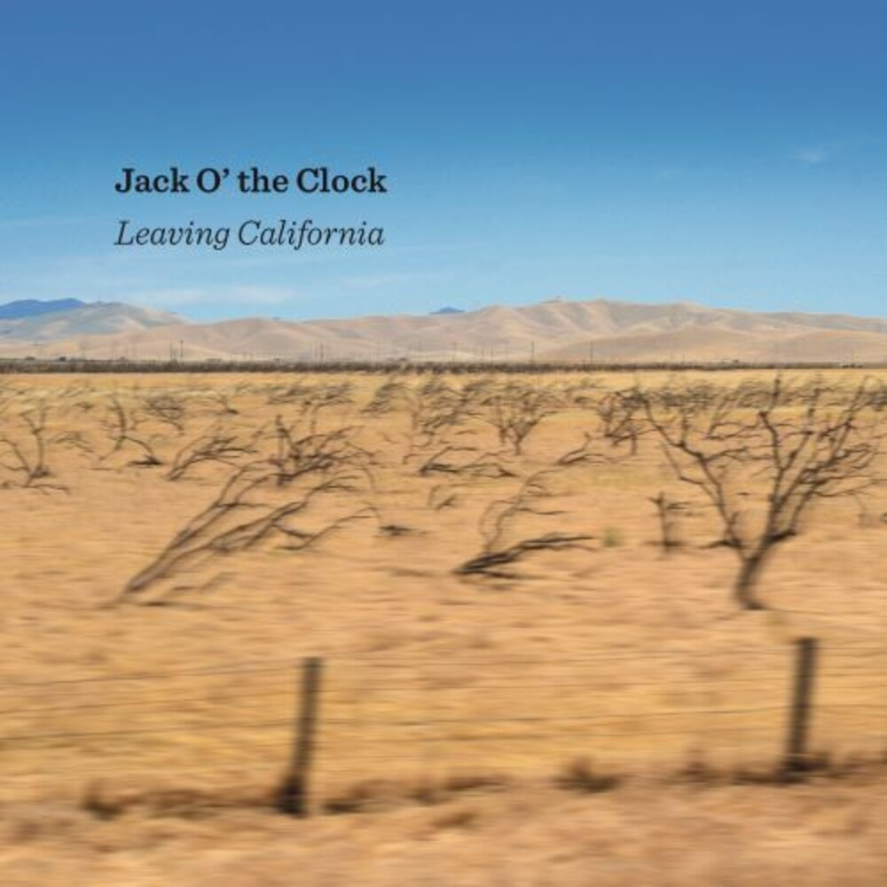 Jack O' The Clock - Leaving California