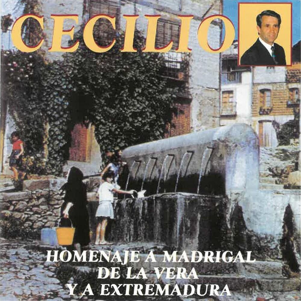 Cecilio - Homenaje A Madrigal De La Vera Y Extremadura (Spa)
