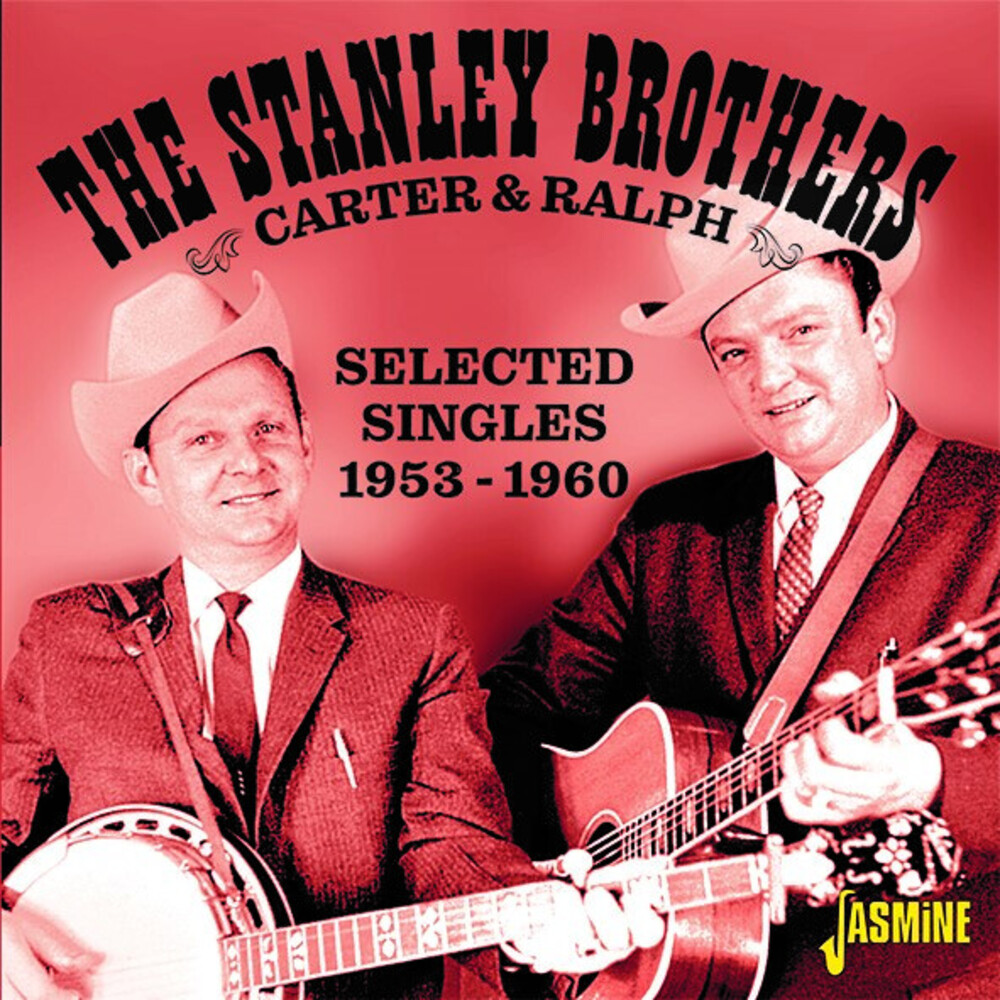Stanley Brothers - Carter & Ralph: Selected Singles 1953-1960 (Uk)