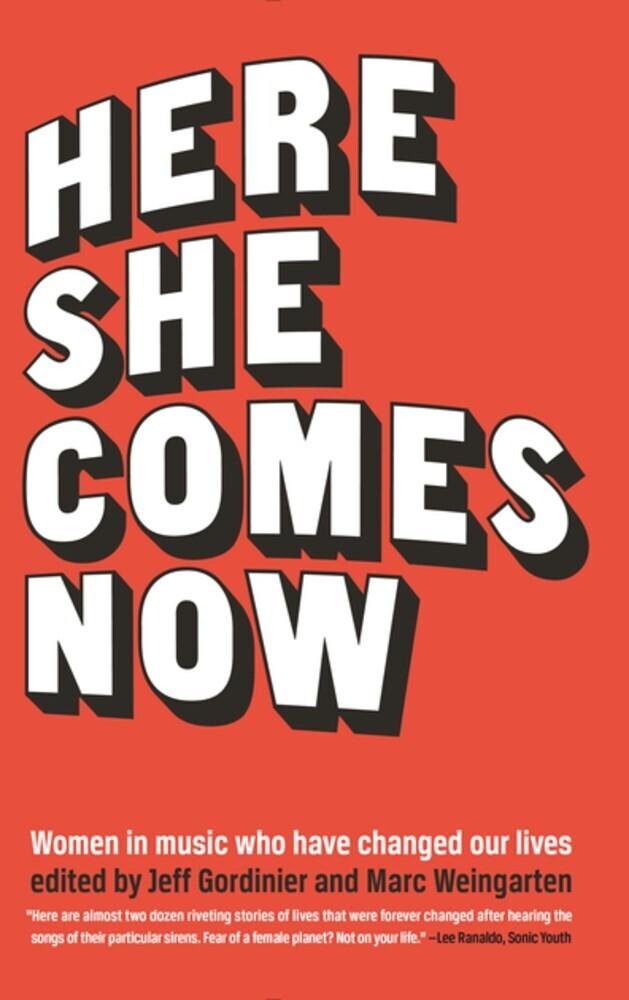 Jeff Gordinier  / Weingarten,Marc - Here She Comes Now (Ppbk)