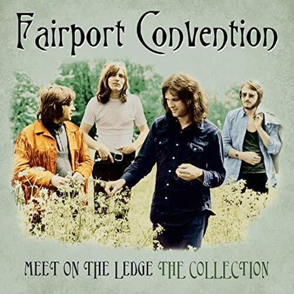 Fairport Convention - Meet Me On The Ledge: The Collection (Uk)