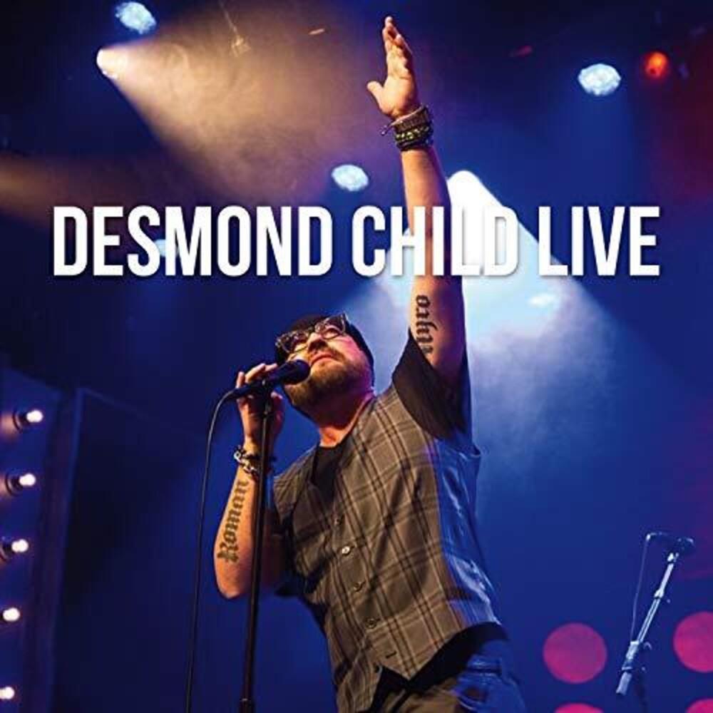 Desmond Child - Desmond Child Live