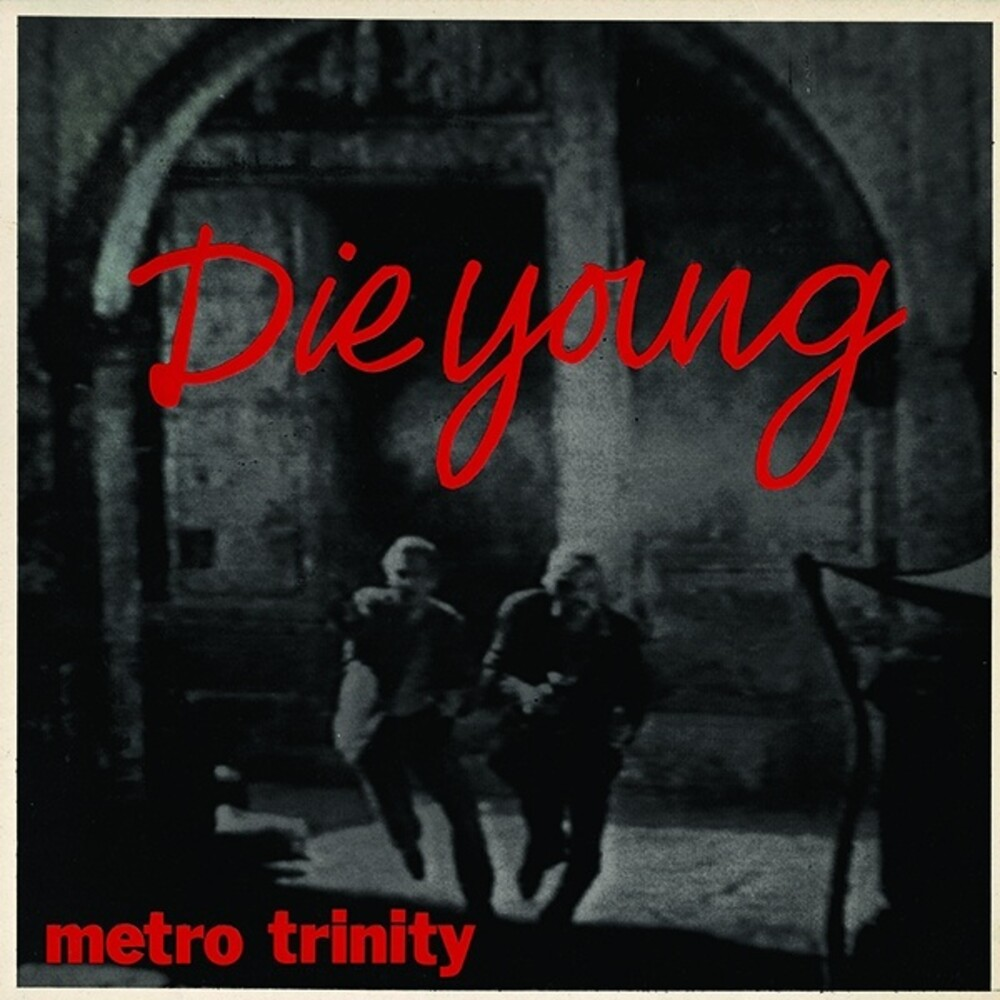 Metro Trinity - Die Young (Ep)