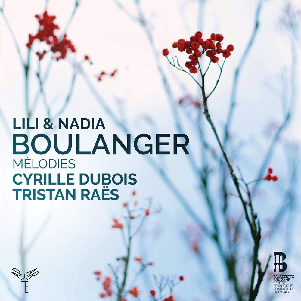 Cyrille Dubois / Raes,Tristan - Lili & Nadia Boulanger Melodies (Spa)