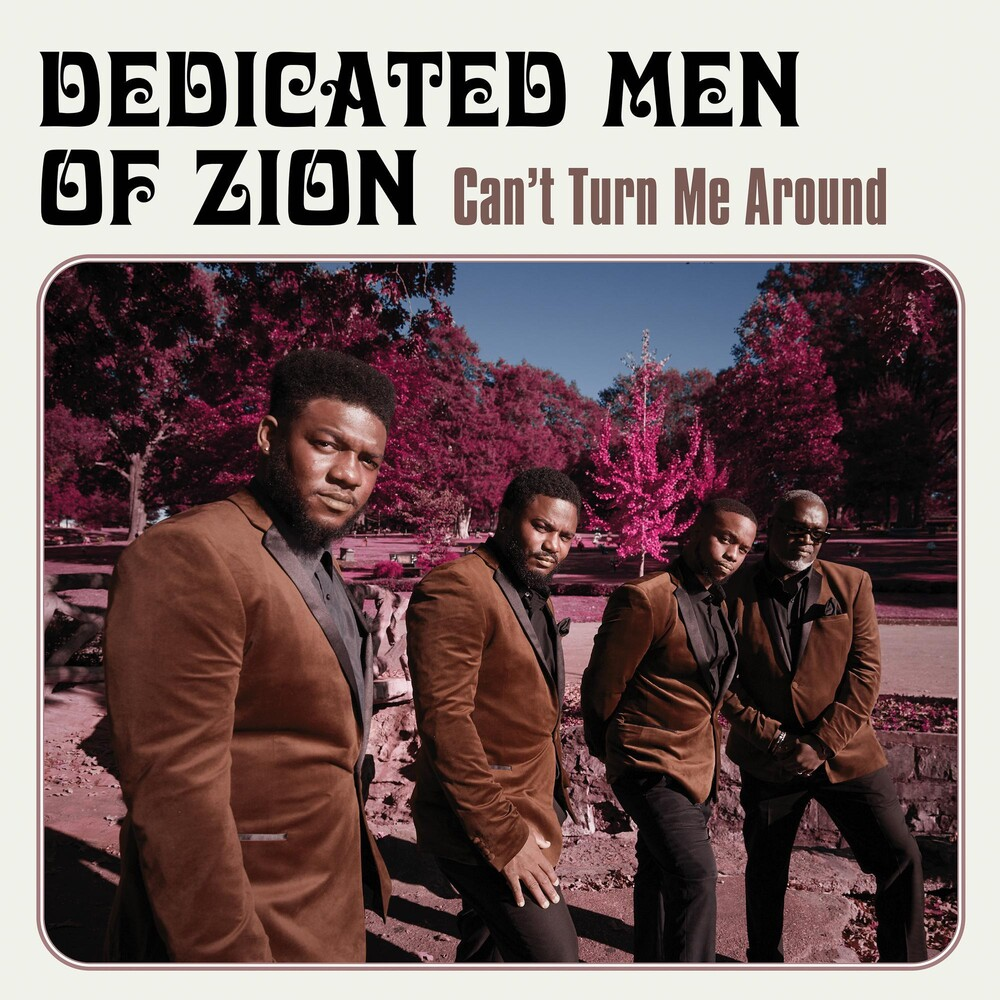 Dedicated Men of Zion - Can't Turn Me Around