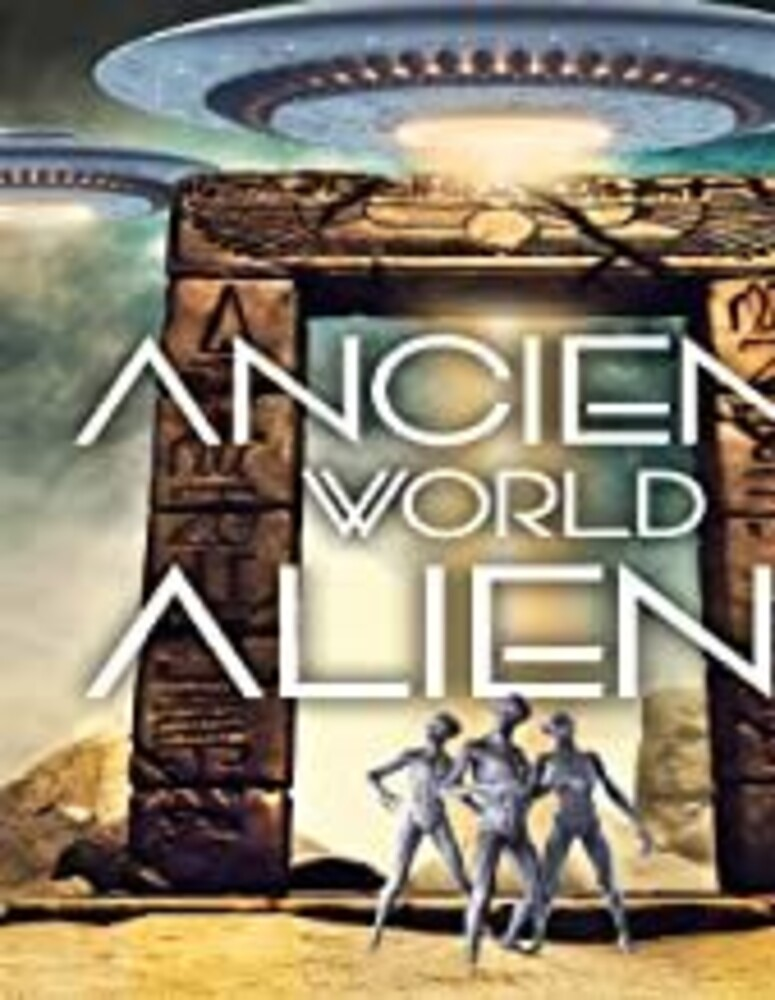 - Ancient World Aliens