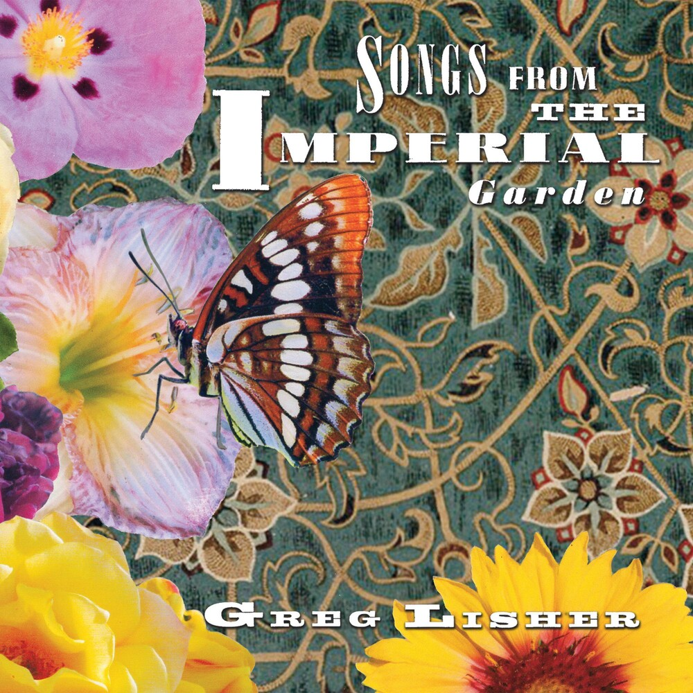 Greg Lisher - Songs From The Imperial Garden