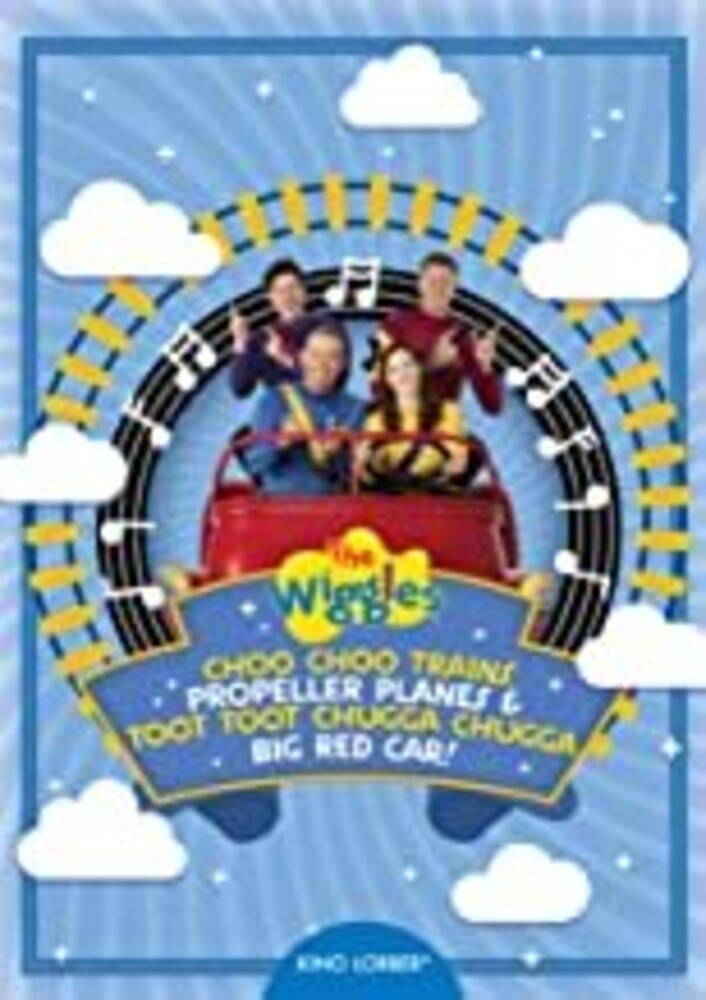 - The Wiggles, Choo Choo Trains, Propeller Planes, and Toot Toot ChuggaChugga
