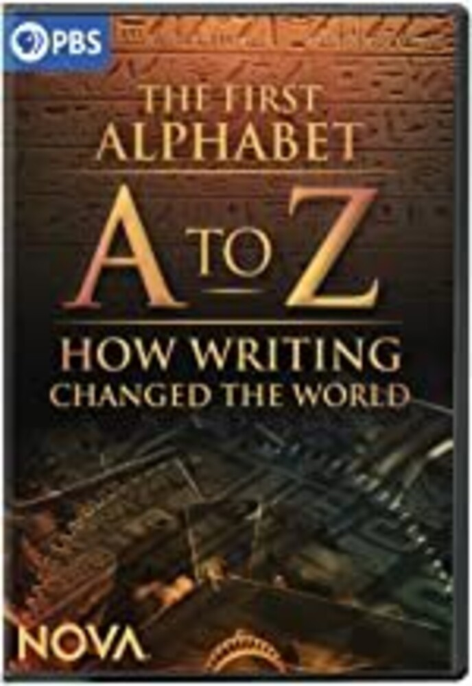 Nova: A to Z - First Alphabet & How Writing - NOVA: A to Z - The First Alphabet And How Writing Changed The World