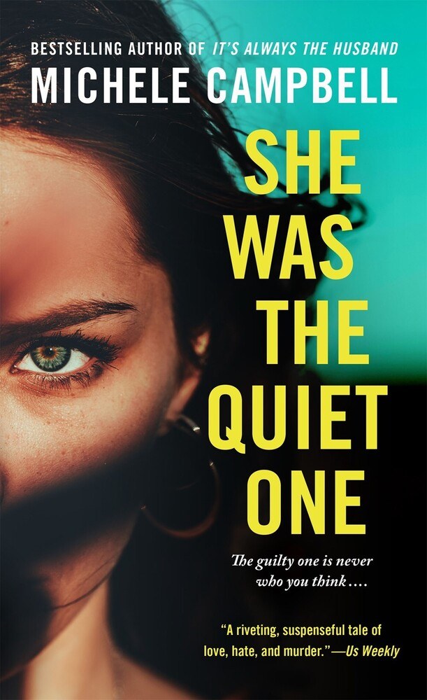 Campbell, Michele - She Was The Quiet One: A Novel