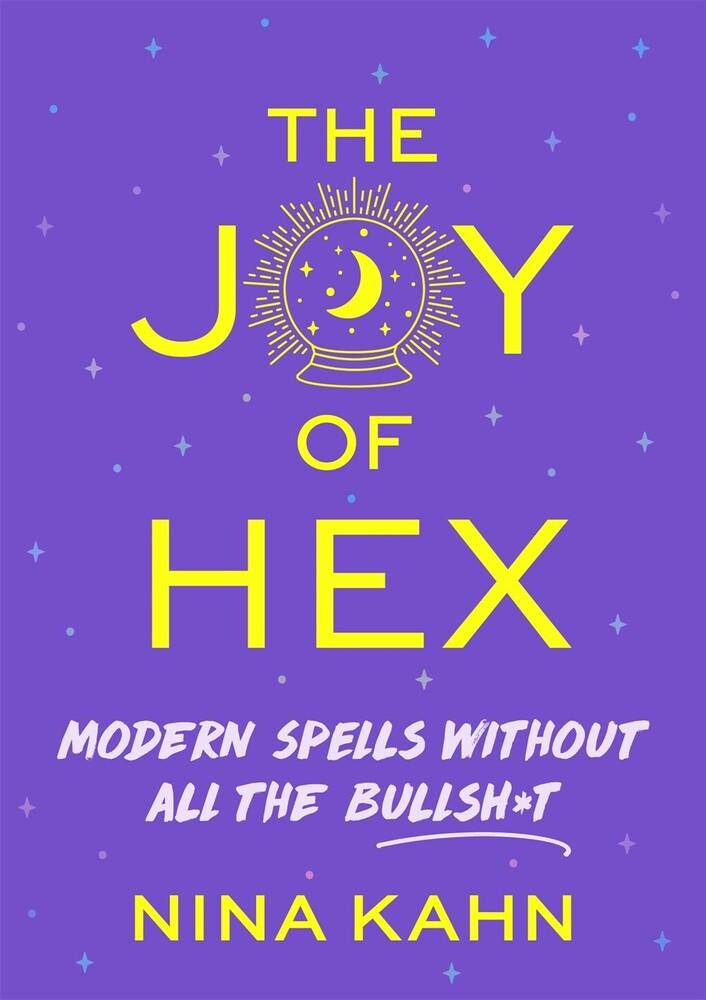 Kahn, Nina - The Joy of Hex: Modern Spells Without All the Bullshit