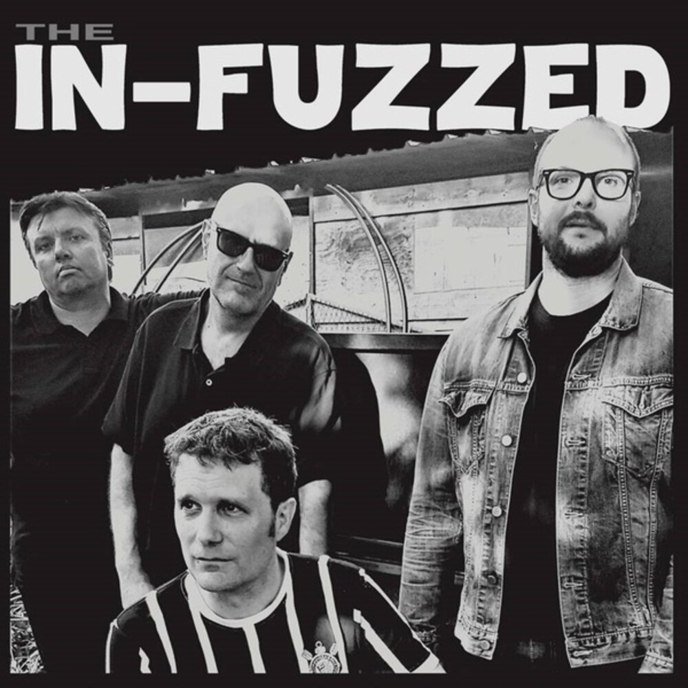 In-Fuzzed - The In-Fuzzed