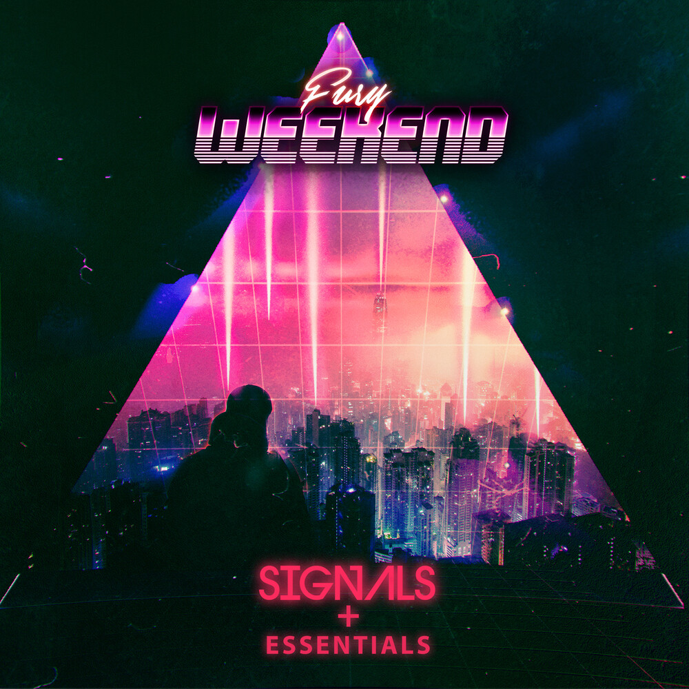 Fury Weekend - Signals + Essentials