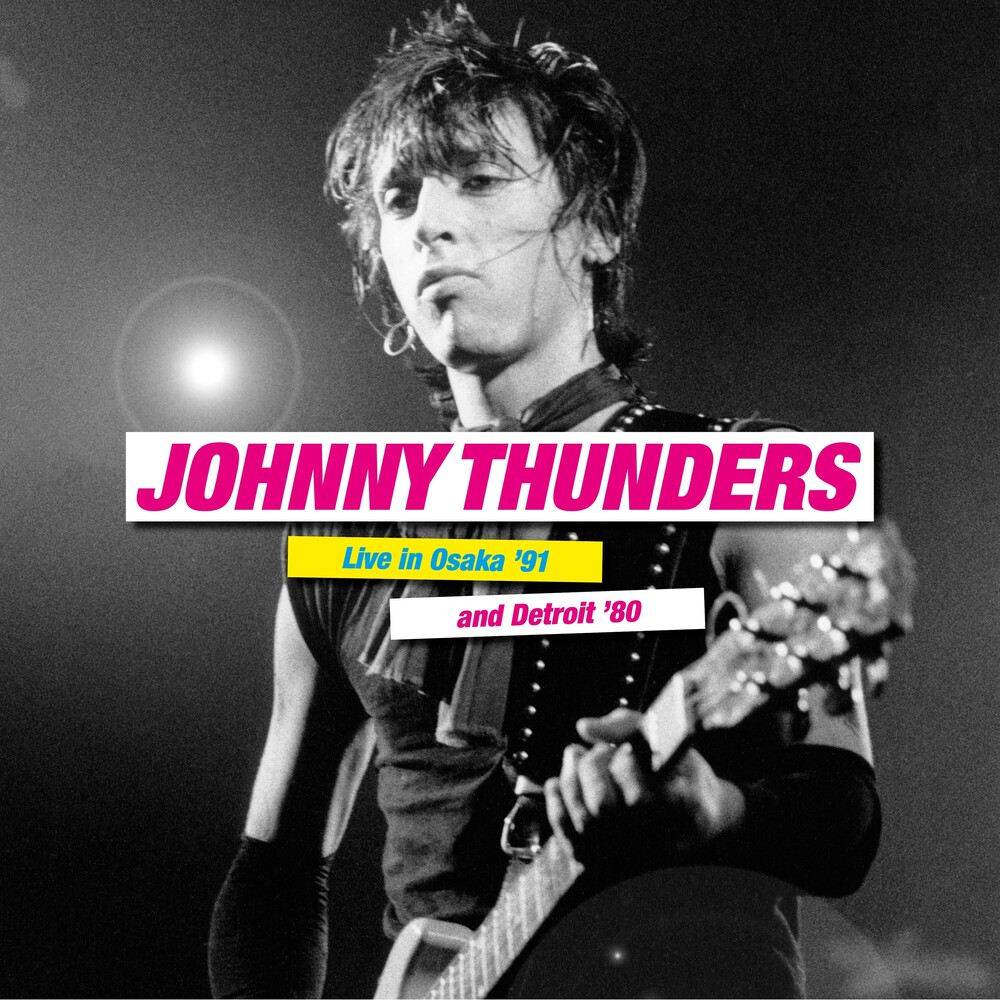 Johnny Thunders - Live In Osaka'91 And Detroit'80