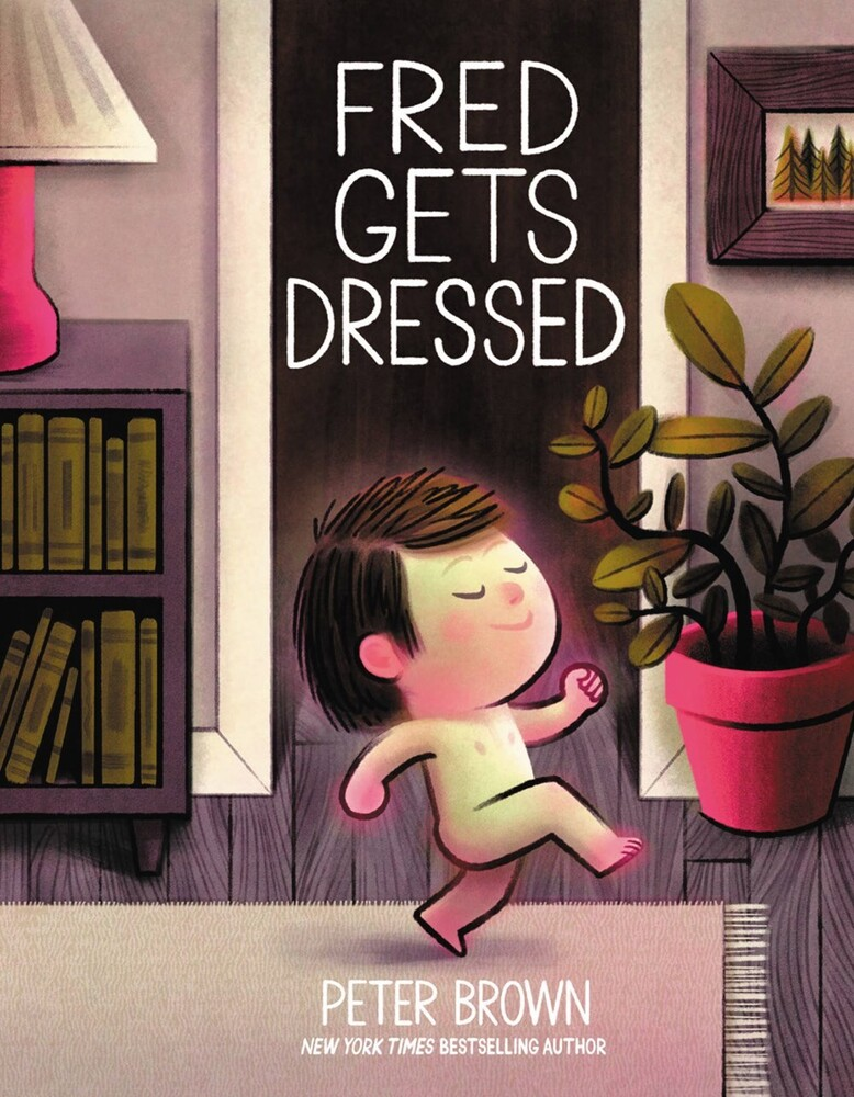 Peter Brown - Fred Gets Dressed (Hcvr) (Ill)