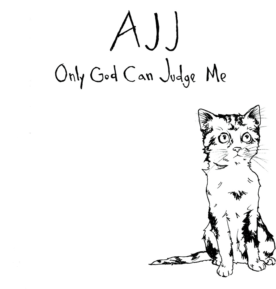 AJJ - Only God Can Judge Me